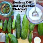 Kosher Dill Refrigerator Pickles